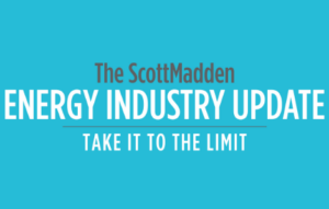 "ScottMadden to Release Energy Industry Update: ""Take It to the Limit"""