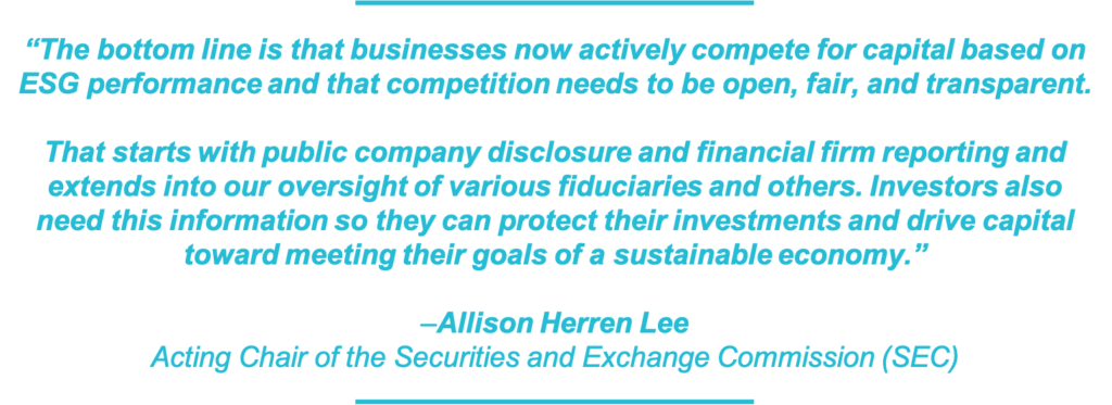 The bottom line is that businesses now actively compete for capital based on ESG performance and that competition needs to be open, fair, and transparent.